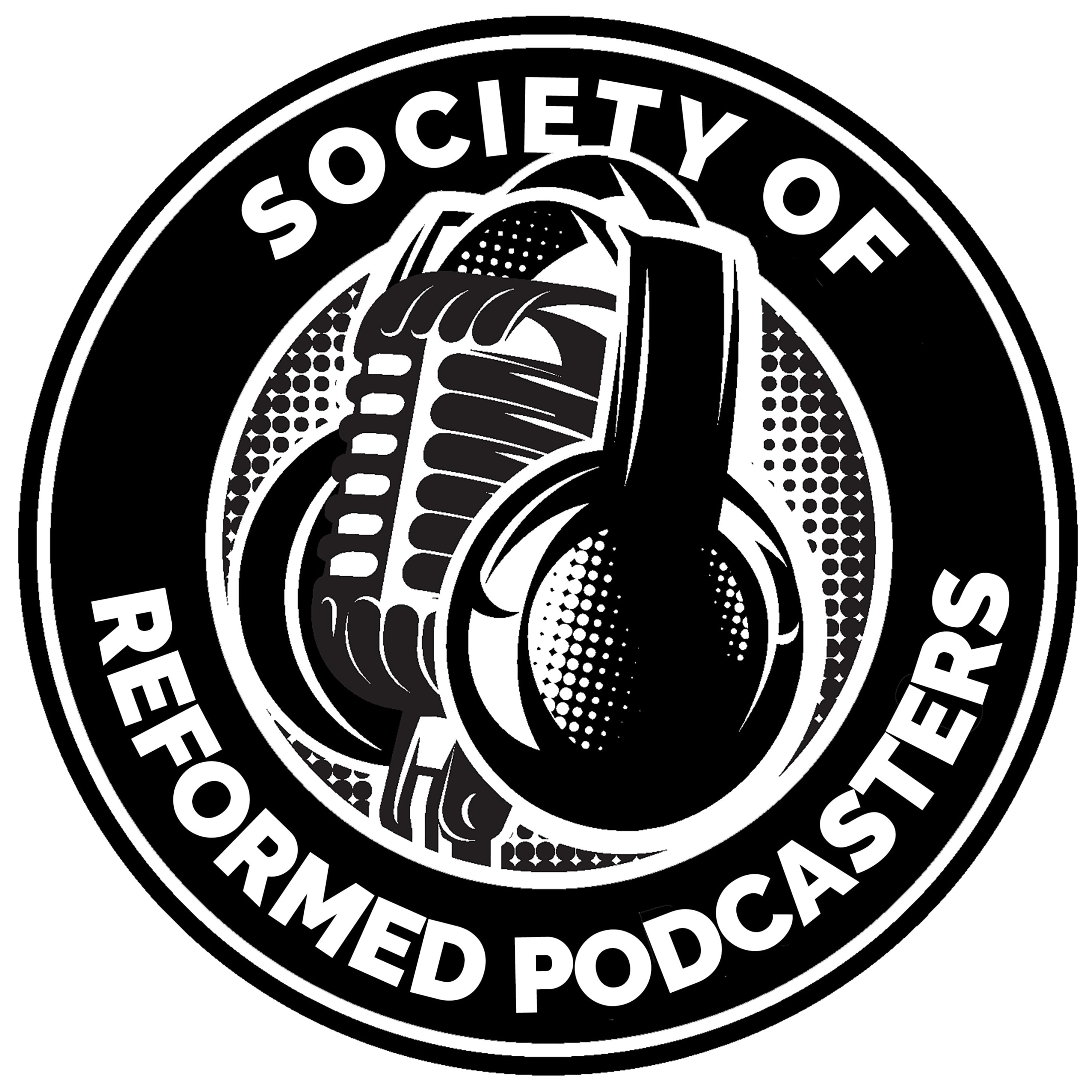 The Society of Reformed Podcasters